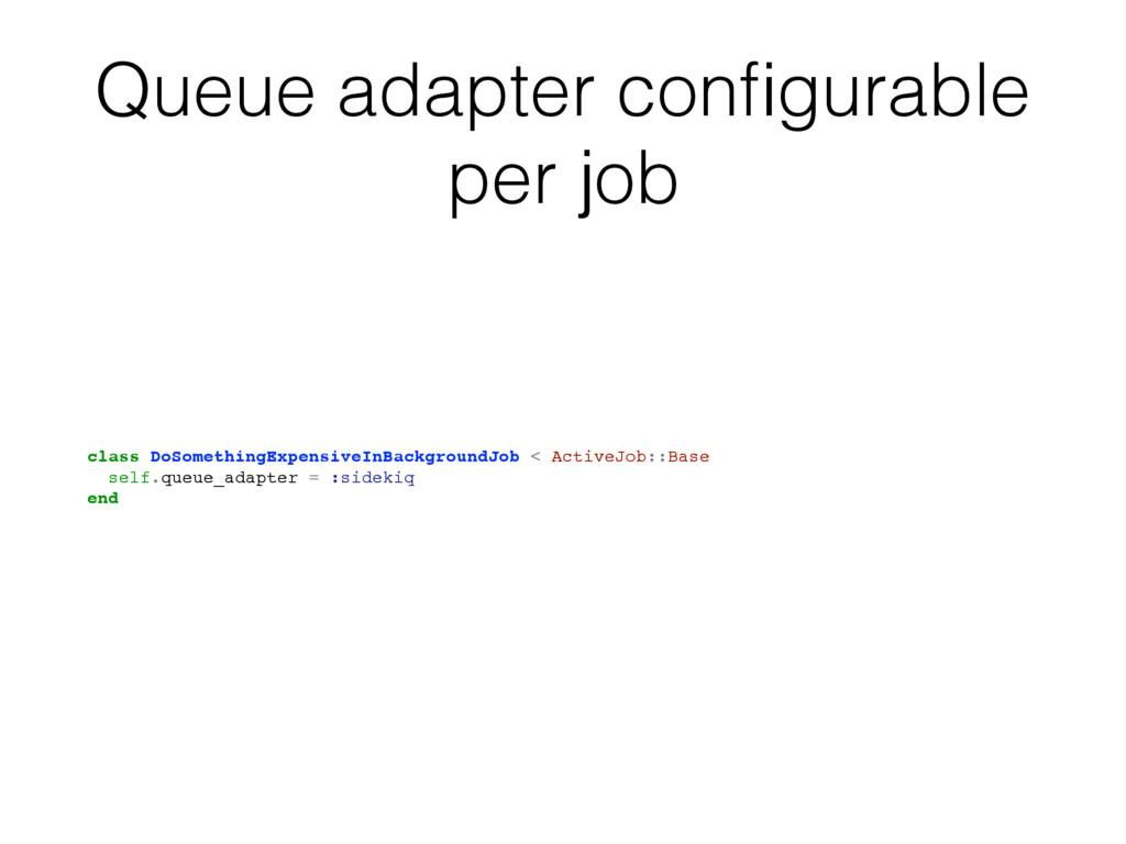 Queue adapter configurable per job class DoSomet...