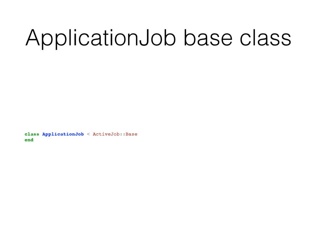 ApplicationJob base class class ApplicationJob ...