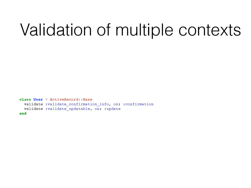 Validation of multiple contexts class User < Ac...