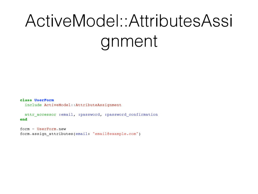 ActiveModel::AttributesAssi gnment class UserFo...