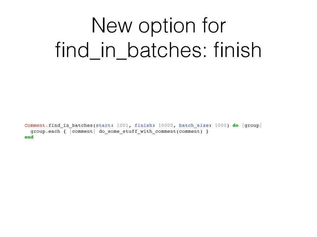 New option for find_in_batches: finish Comment.fi...