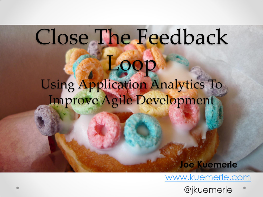 Close The Feedback Loop Using Application Analy...