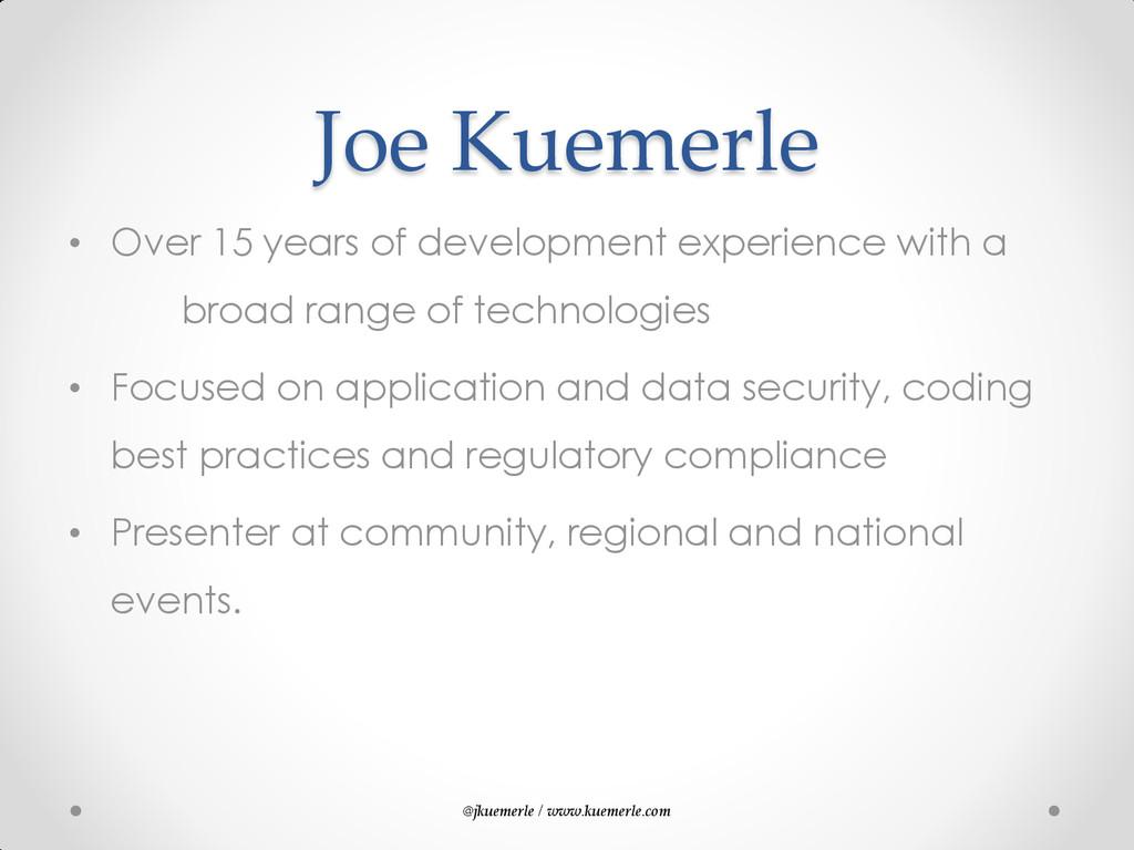 @jkuemerle / www.kuemerle.com Joe Kuemerle • Ov...