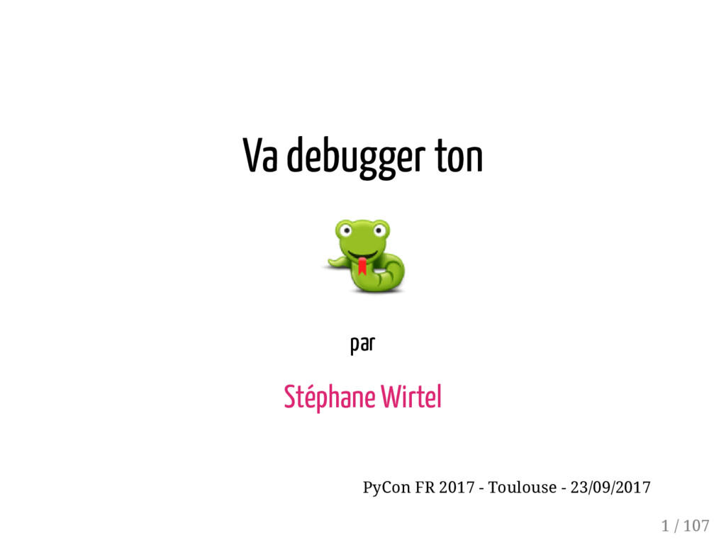 Va debugger ton par Stéphane Wirtel PyCon FR 20...