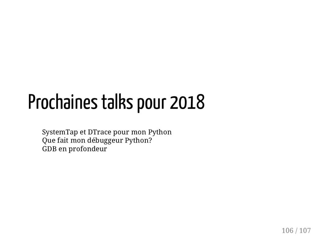 Prochaines talks pour 2018 SystemTap et DTrace ...