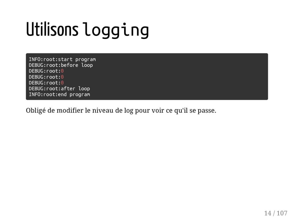Utilisons logging INFO:root:start program DEBUG...