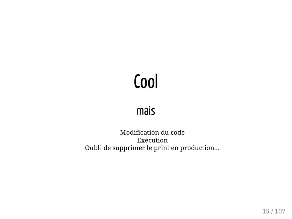 Cool mais Modification du code Execution Oubli ...