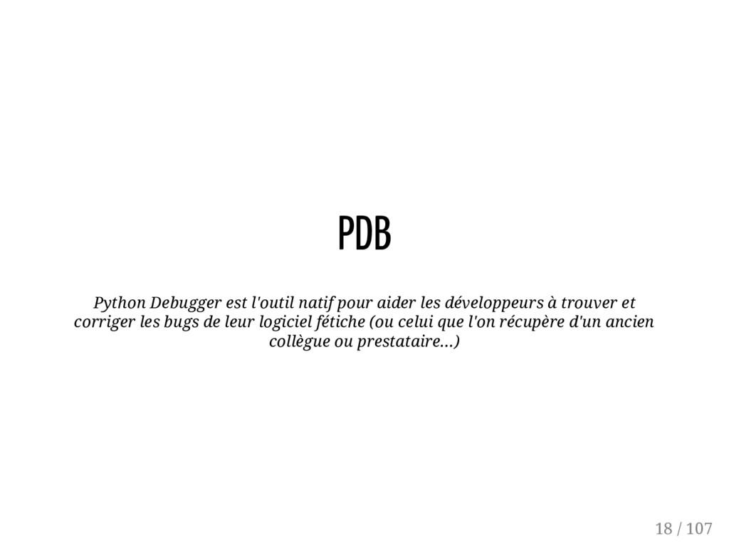 PDB Python Debugger est l'outil natif pour aide...