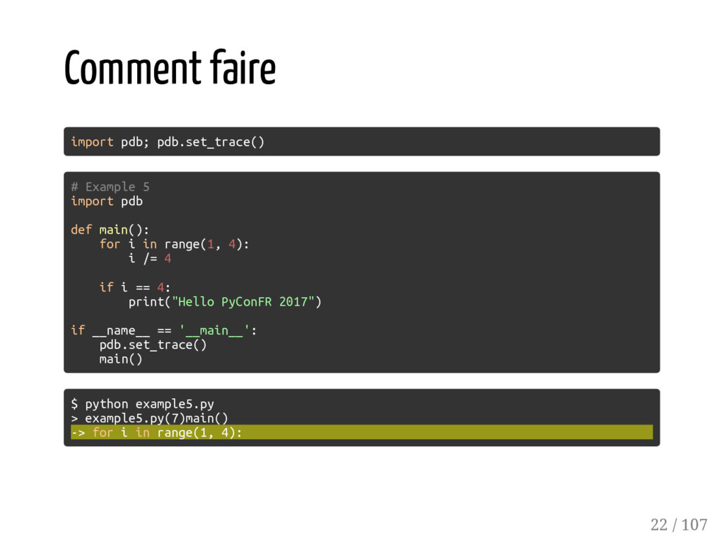 Comment faire import pdb; pdb.set_trace() # Exa...