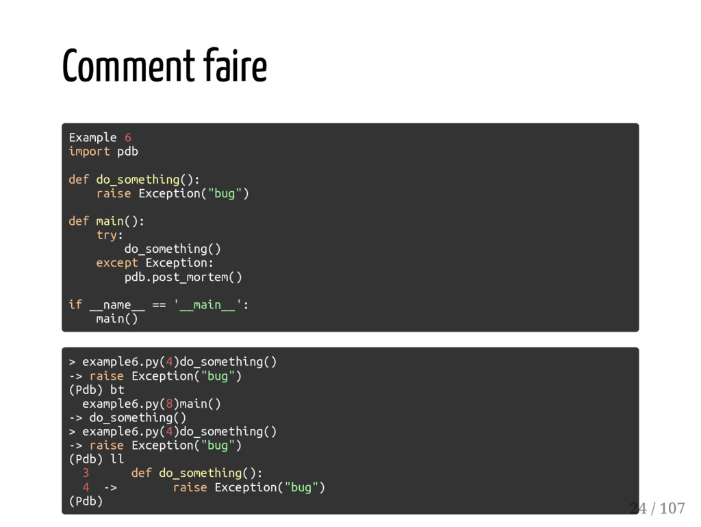 Comment faire Example 6 import pdb def do_somet...
