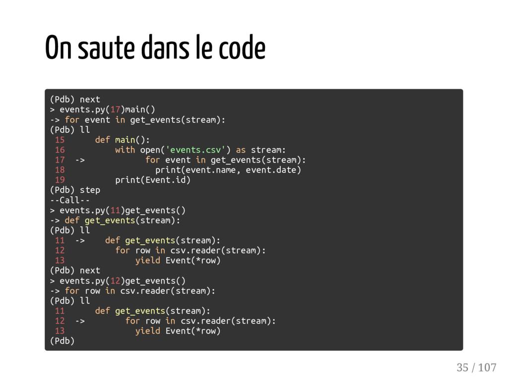 On saute dans le code (Pdb) next > events.py(17...