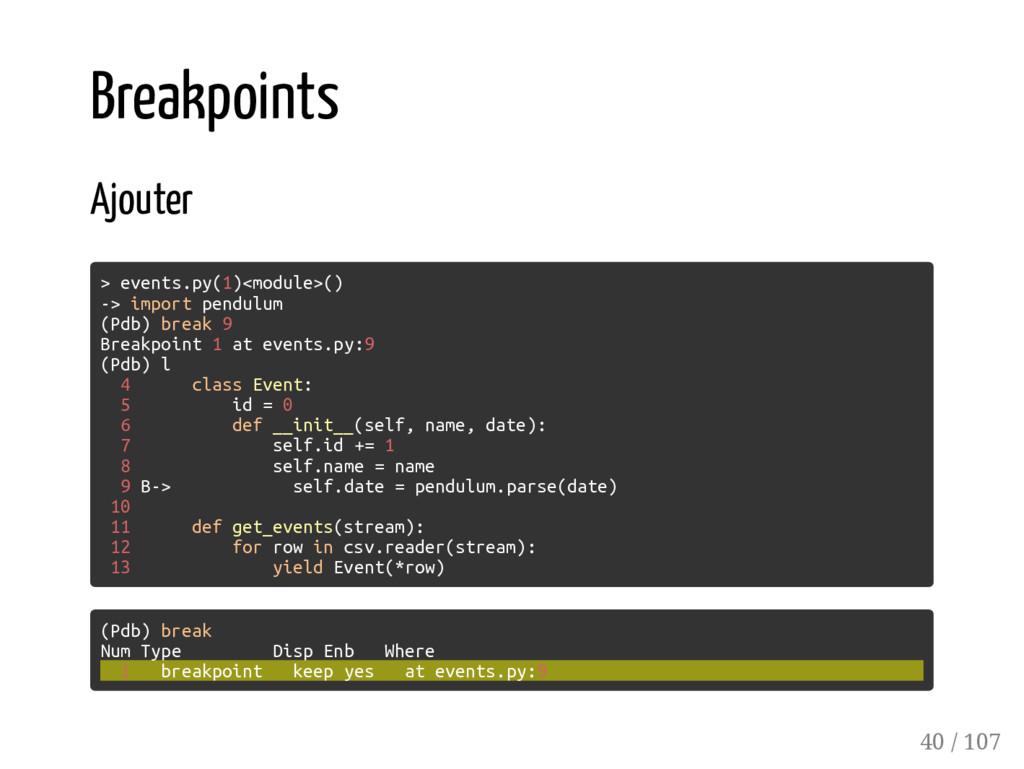 Breakpoints Ajouter > events.py(1)<module>() ->...