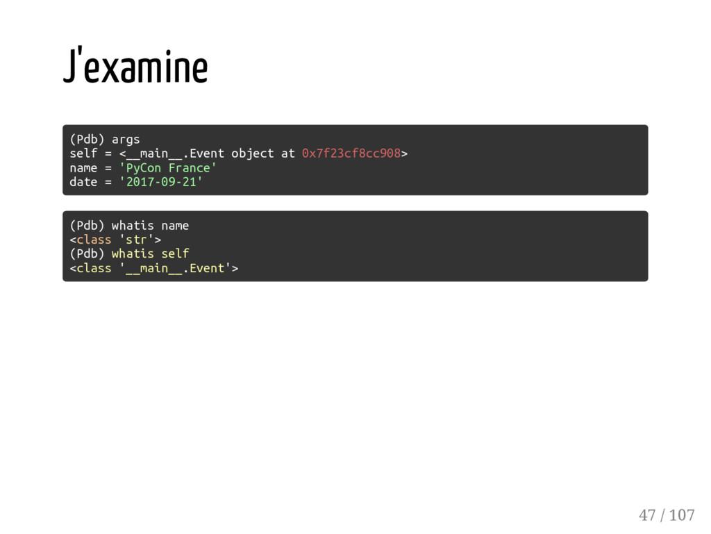 J'examine (Pdb) args self = <__main__.Event obj...
