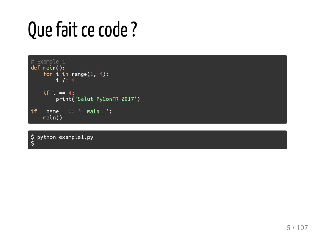 Que fait ce code ? # Example 1 def main(): for ...