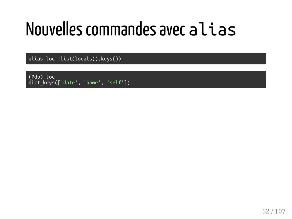 Nouvelles commandes avec alias alias loc !list(...
