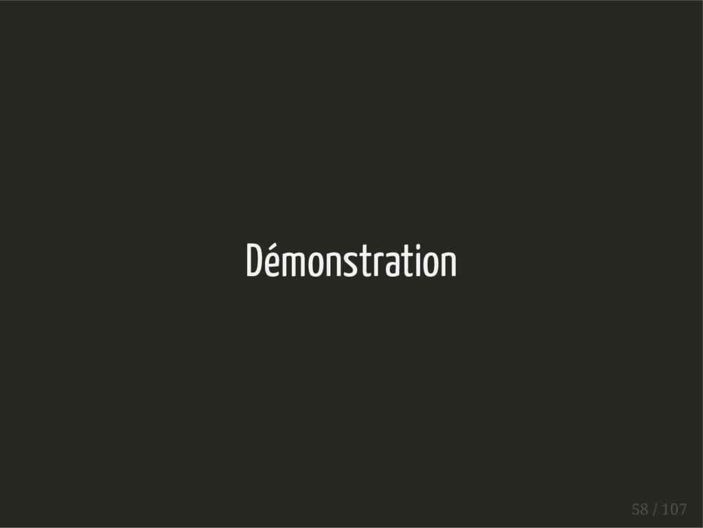 Démonstration 58 / 107