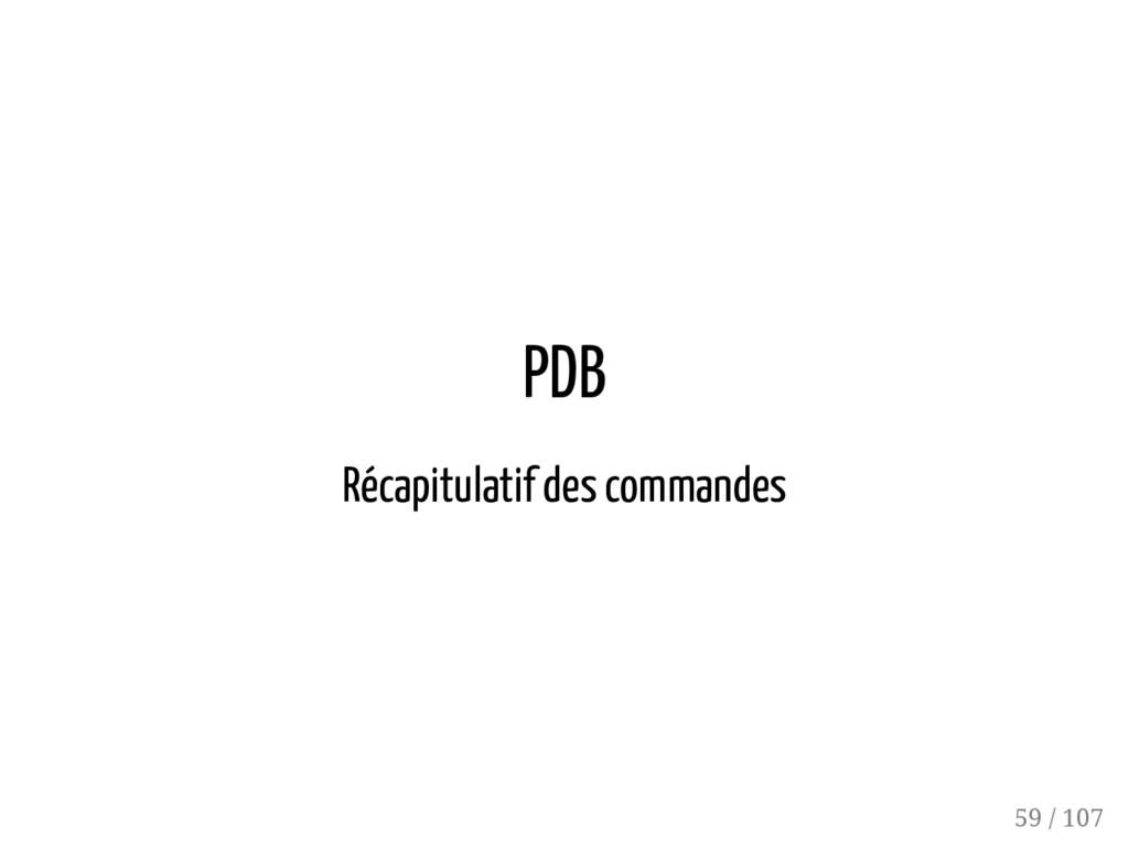 PDB Récapitulatif des commandes 59 / 107