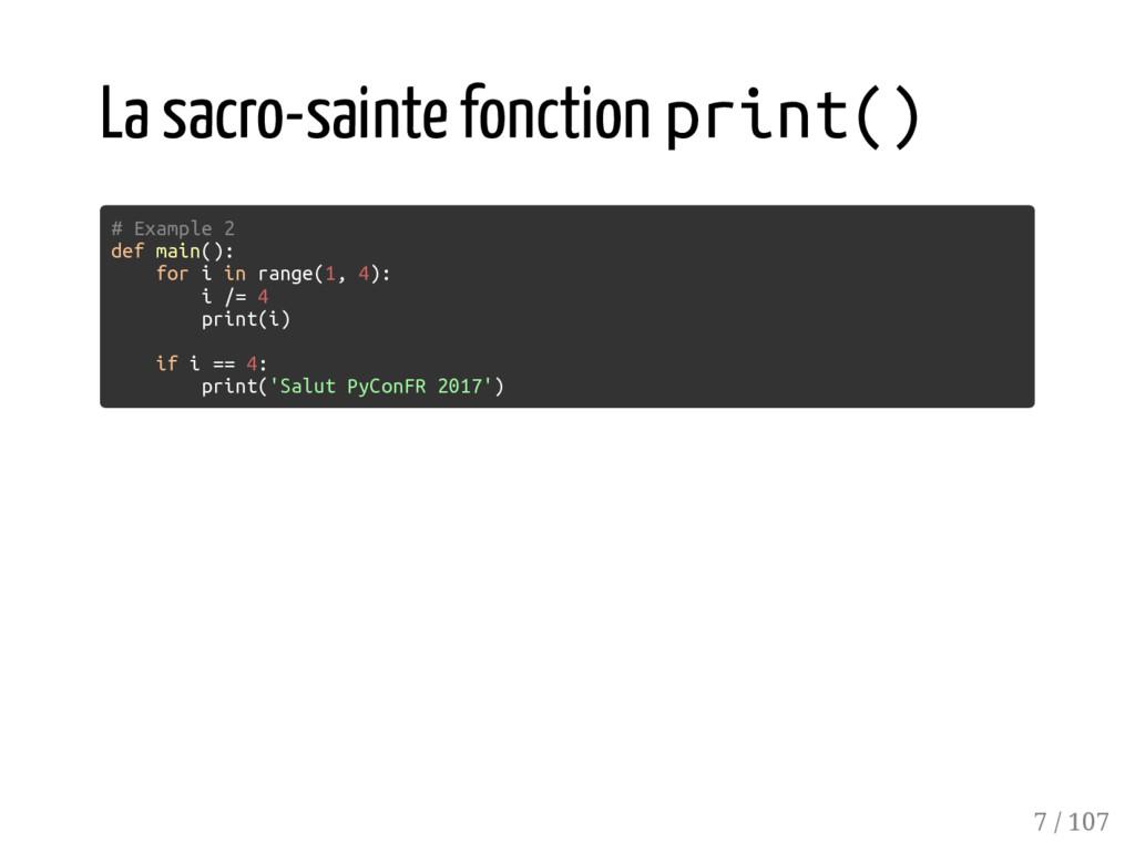 La sacro-sainte fonction print() # Example 2 de...