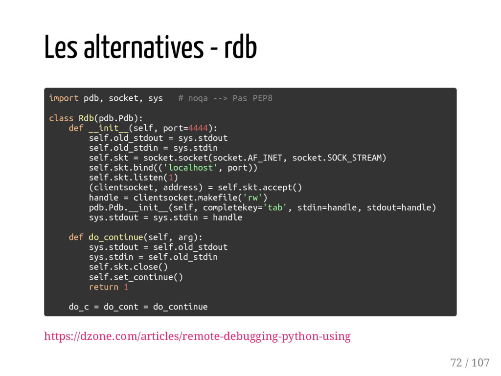 Les alternatives - rdb import pdb, socket, sys ...