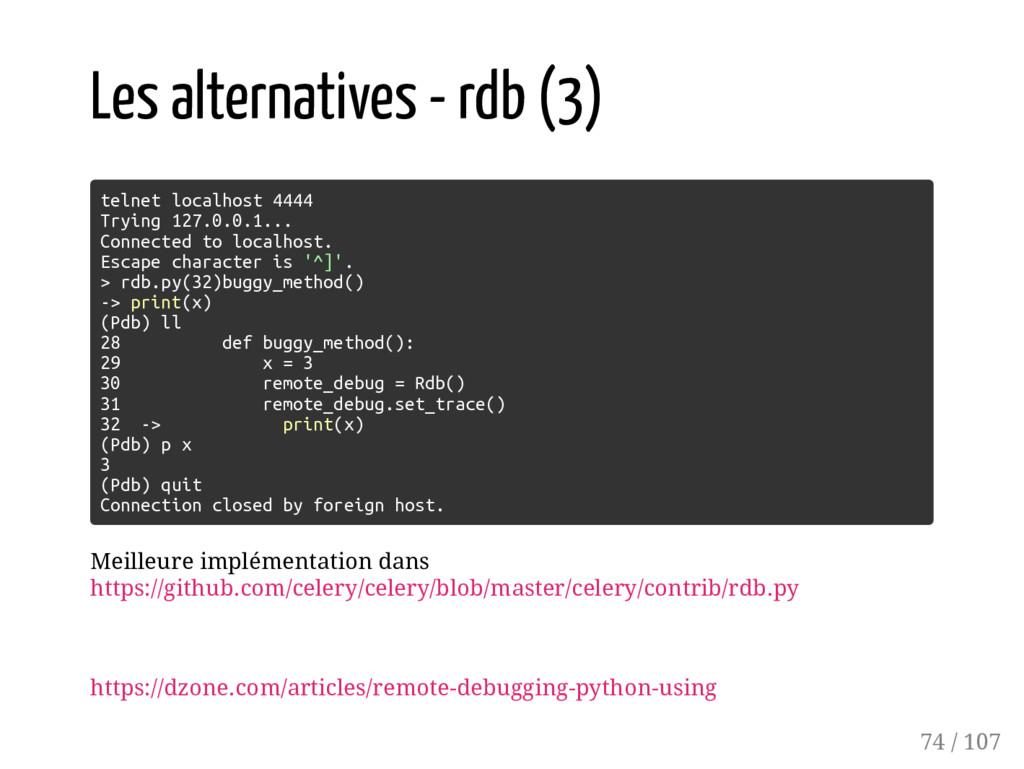 Les alternatives - rdb (3) telnet localhost 444...