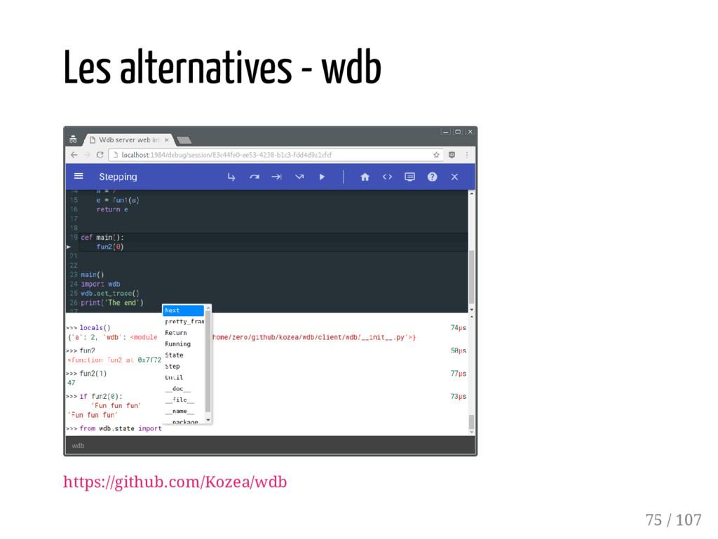 Les alternatives - wdb https://github.com/Kozea...
