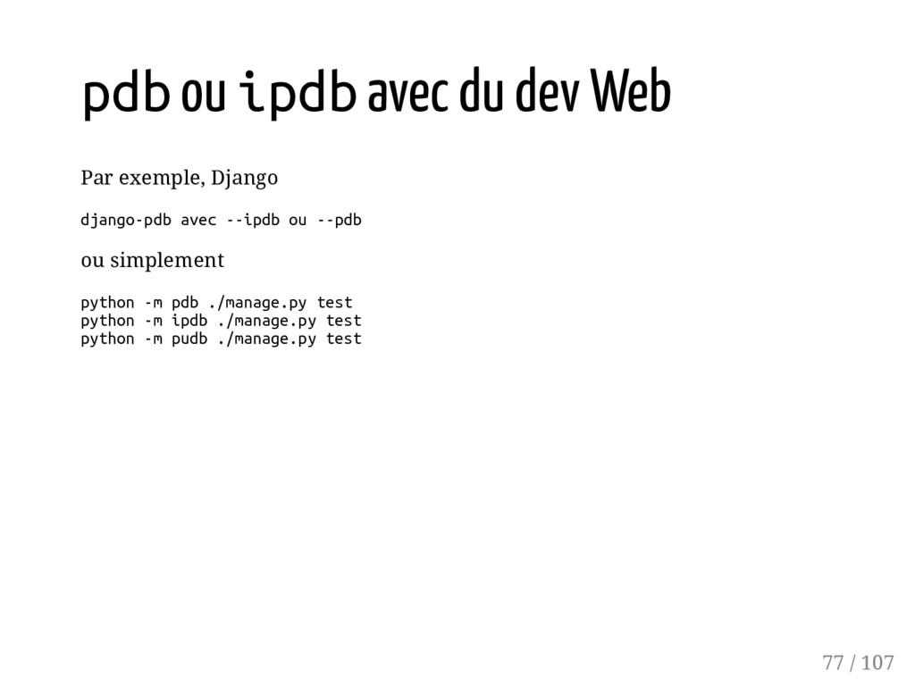 pdb ou ipdb avec du dev Web Par exemple, Django...