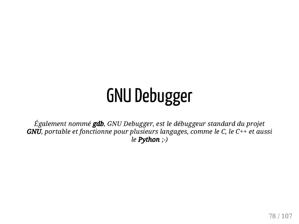 GNU Debugger Également nommé gdb, GNU Debugger,...