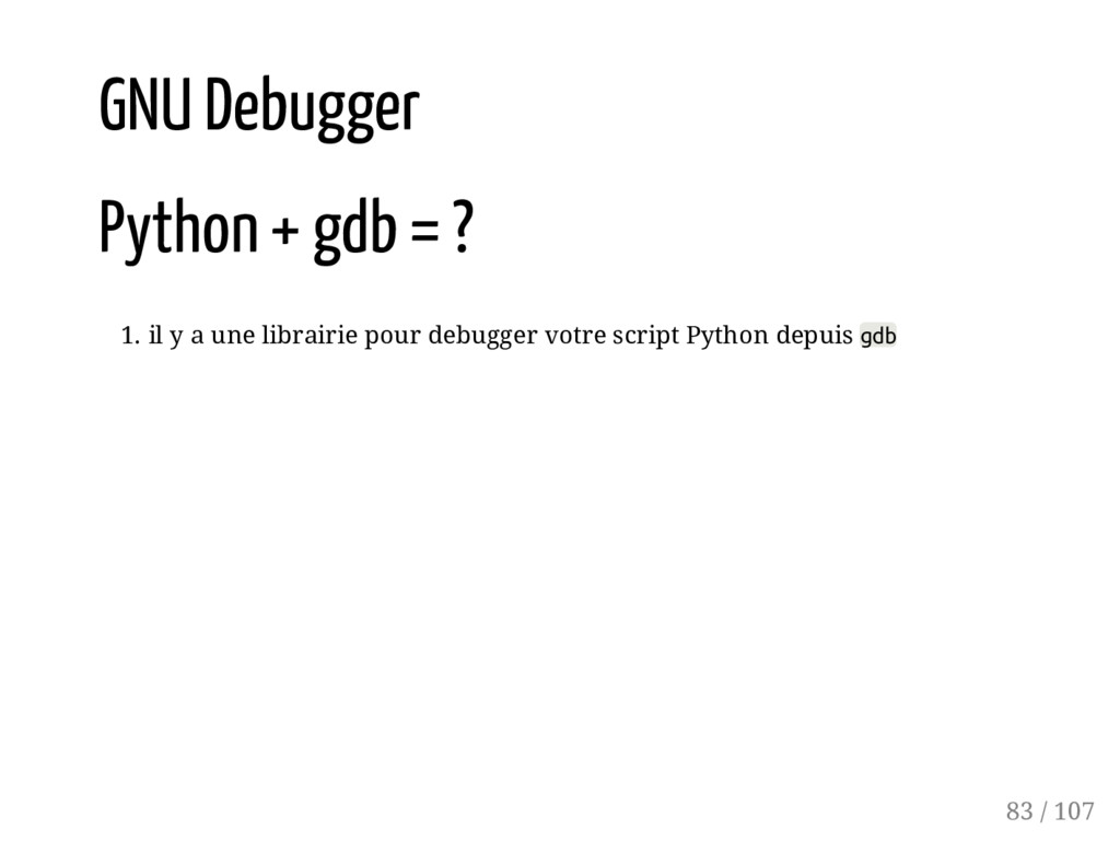 GNU Debugger Python + gdb = ? 1. il y a une lib...