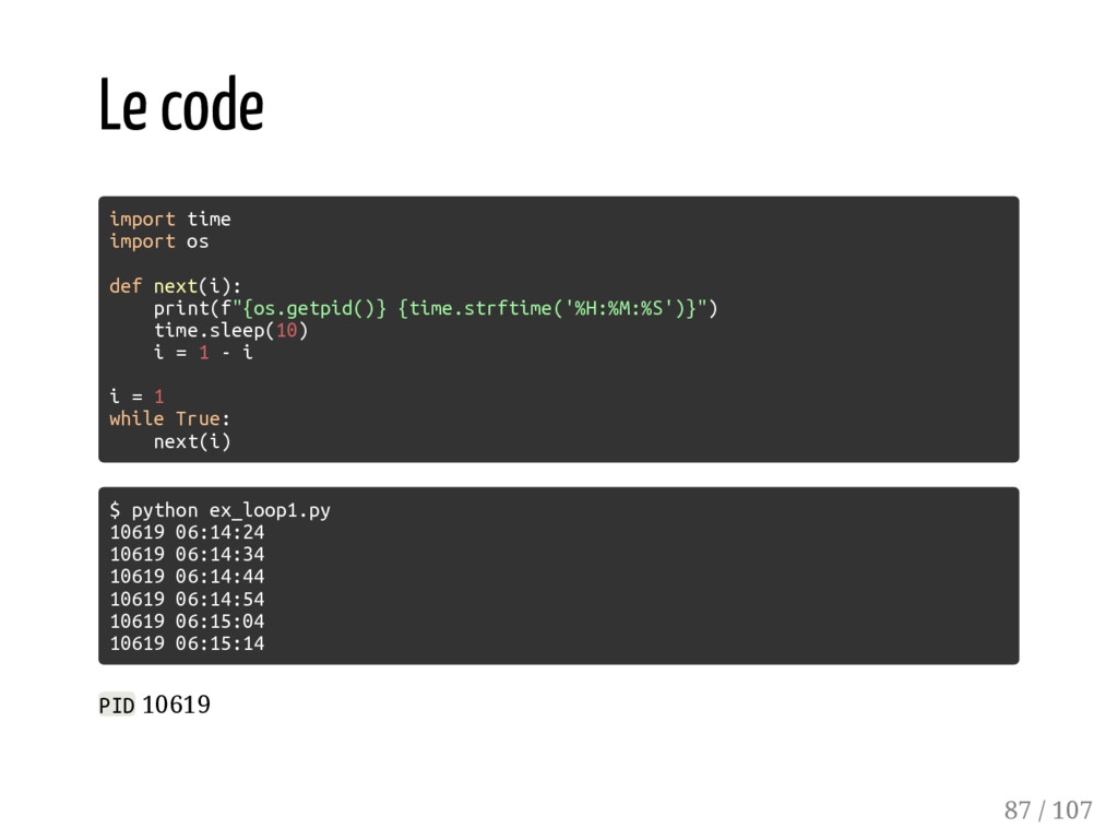 Le code import time import os def next(i): prin...