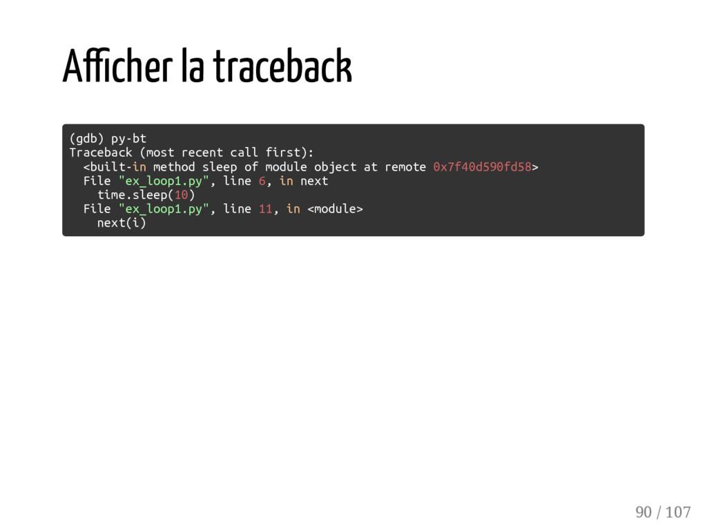 A cher la traceback (gdb) py-bt Traceback (most...