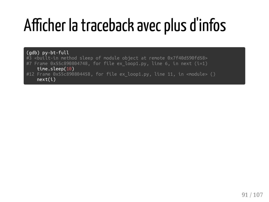 A cher la traceback avec plus d'infos (gdb) py-...