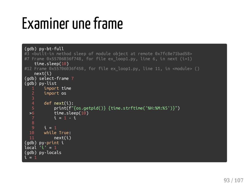 Examiner une frame (gdb) py-bt-full #3 <built-i...