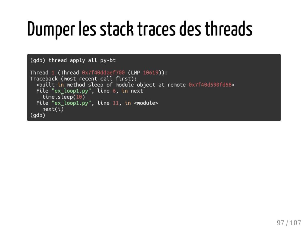 Dumper les stack traces des threads (gdb) threa...