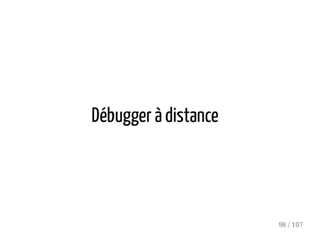 Débugger à distance 98 / 107