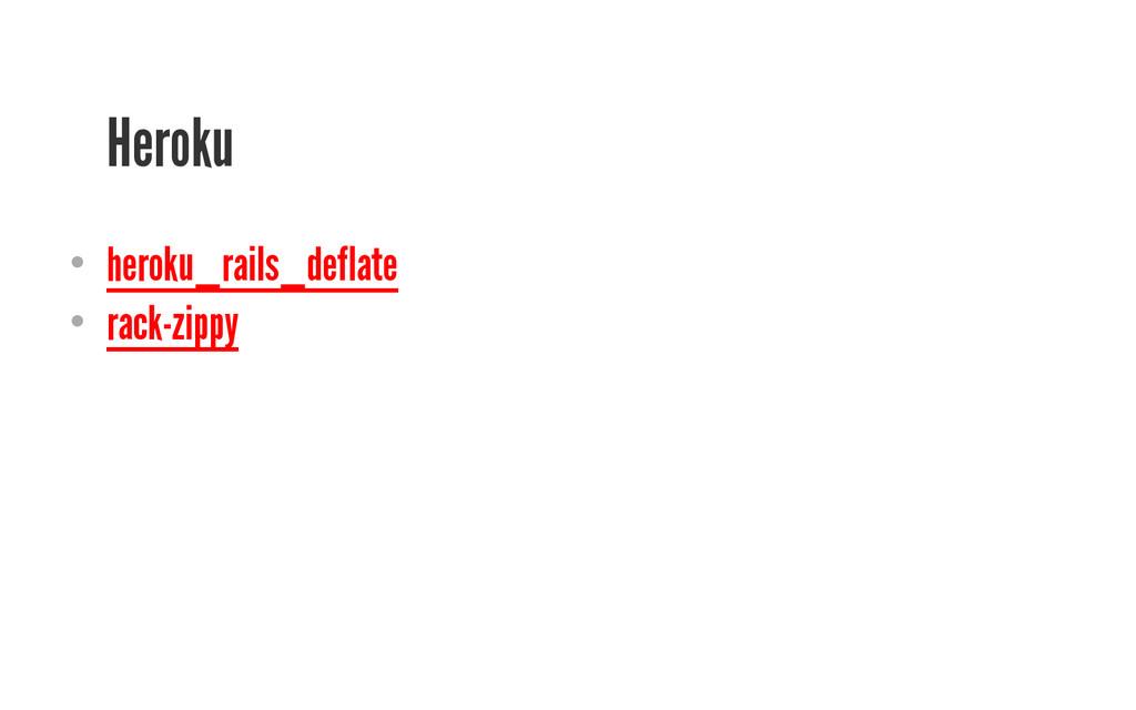 Heroku • heroku_rails_deflate • rack-zippy
