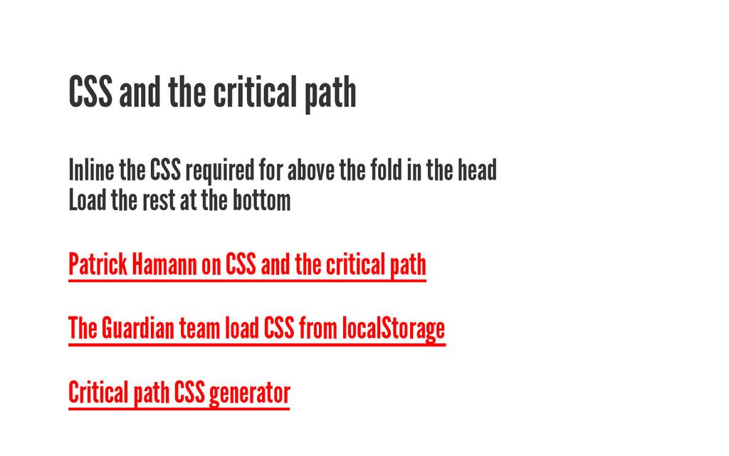 CSS and the critical path Inline the CSS requir...