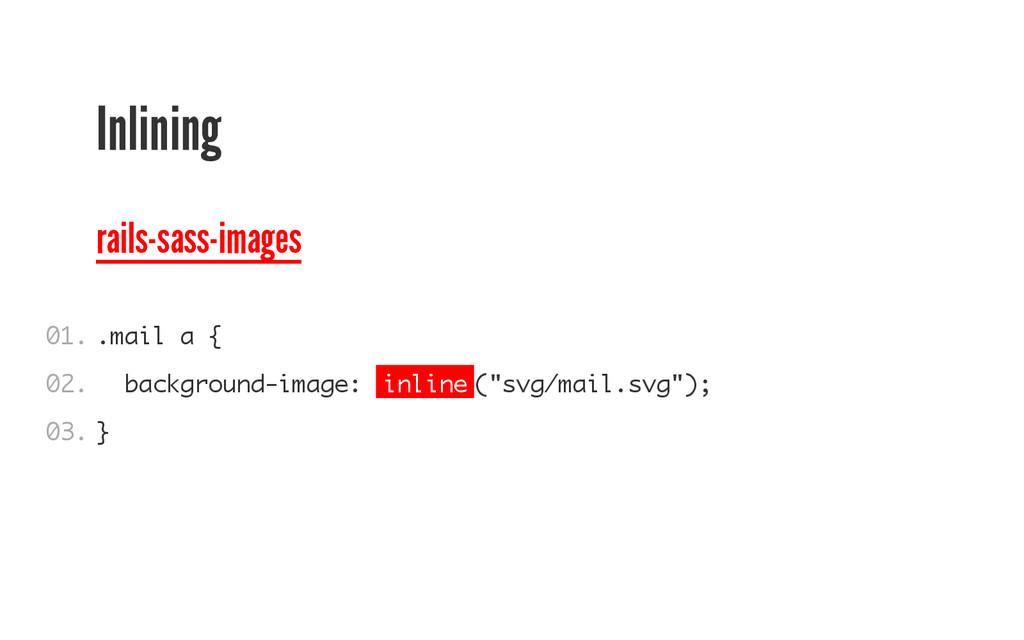 Inlining rails-sass-images . m a i l a { b a c ...