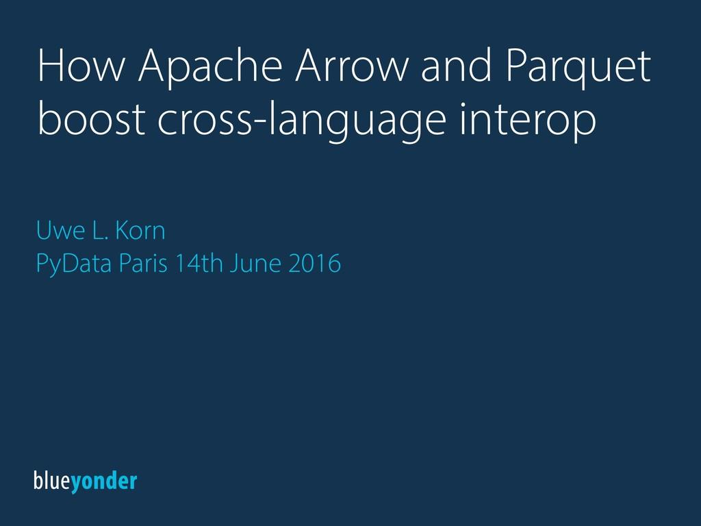 Uwe L. Korn PyData Paris 14th June 2016 How Apa...