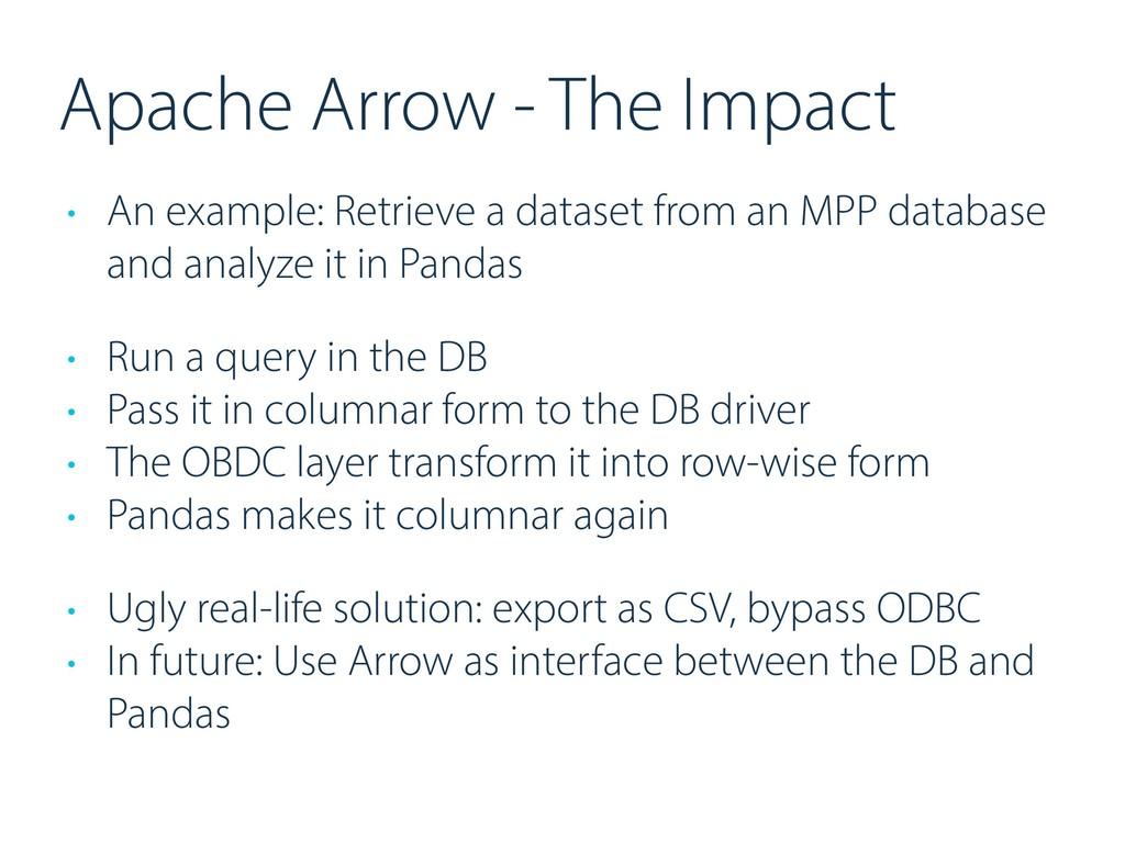 Apache Arrow - The Impact • An example: Retriev...