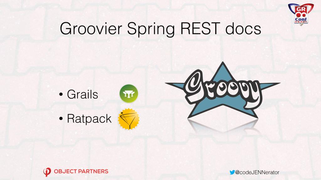 @codeJENNerator Groovier Spring REST docs • Gra...