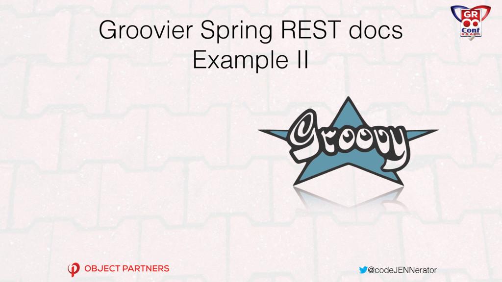 @codeJENNerator Groovier Spring REST docs Examp...