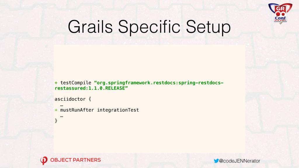 @codeJENNerator Grails Specific Setup + testComp...