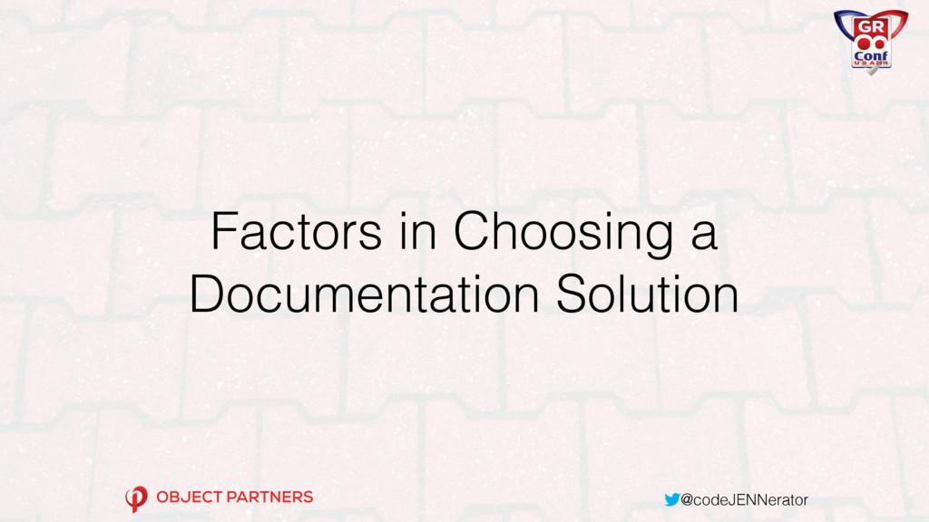@codeJENNerator Factors in Choosing a Documenta...