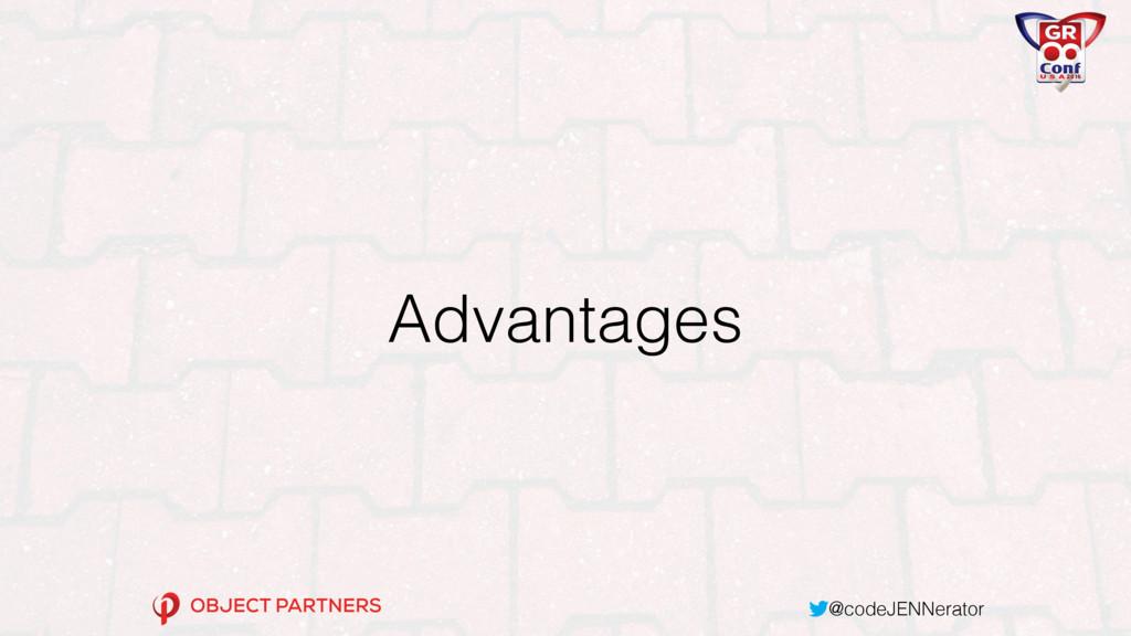 @codeJENNerator Advantages