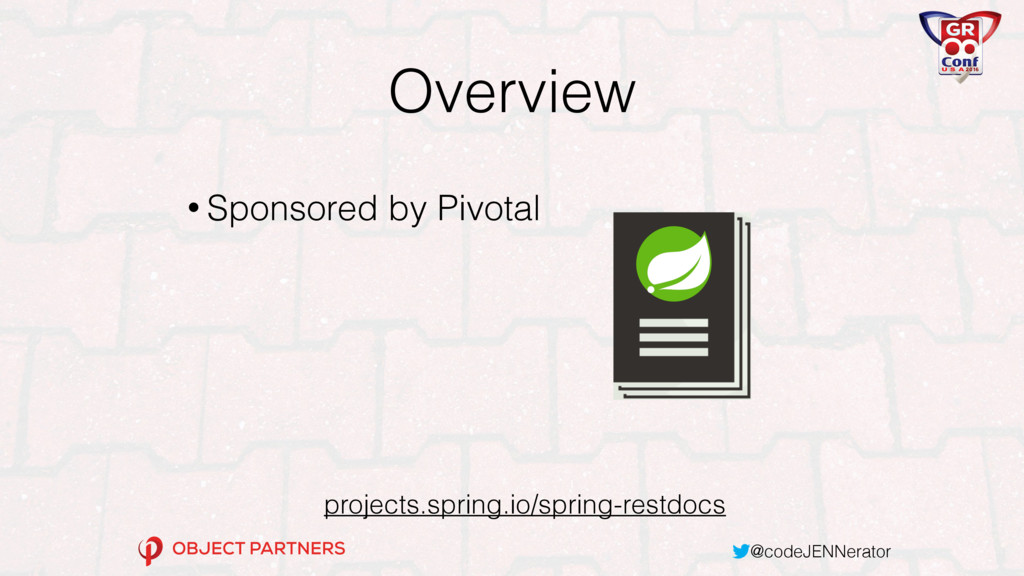 @codeJENNerator Overview • Sponsored by Pivotal...