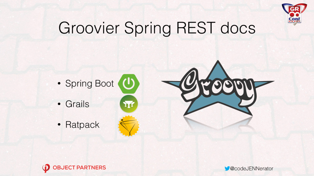 @codeJENNerator Groovier Spring REST docs • Spr...