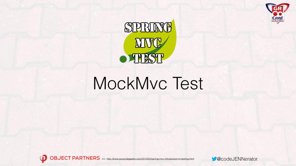 @codeJENNerator MockMvc Test src: http://www.ja...