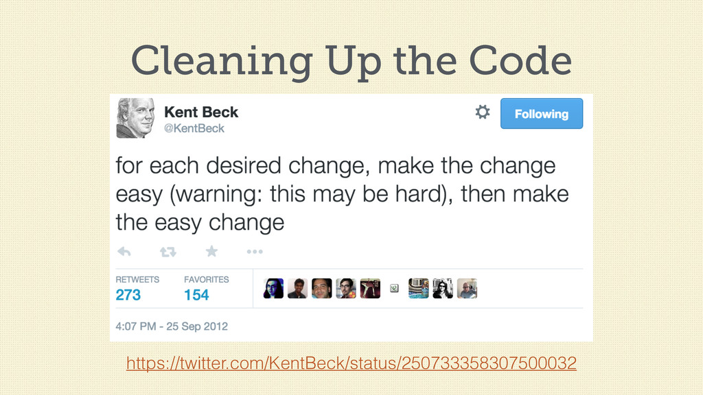 Cleaning Up the Code https://twitter.com/KentBe...