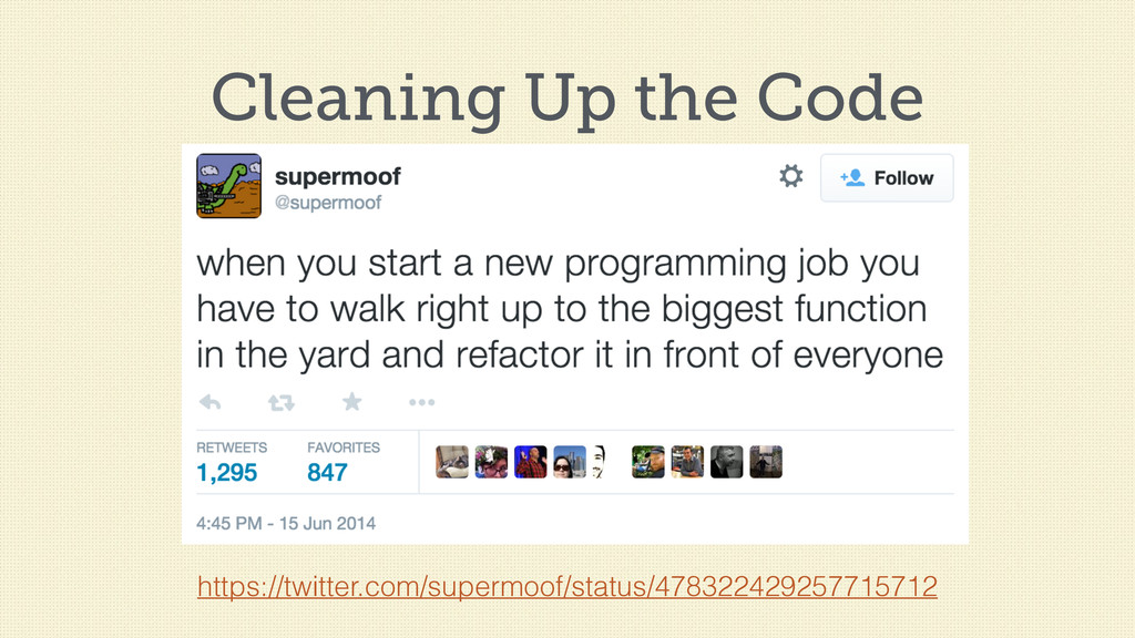 Cleaning Up the Code https://twitter.com/superm...
