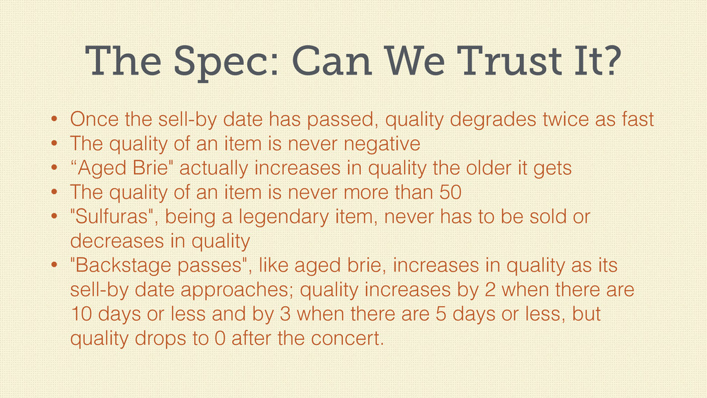 The Spec: Can We Trust It? • Once the sell-by d...
